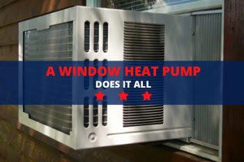 A Window Heat Pump Does It All