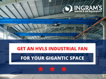 Get an HVLS Industrial Fan for Your Gigantic Space