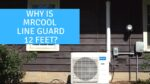 Why is the MrCool Line Guard Only Twelve Feet Long? - Ask the Expert Episode 225