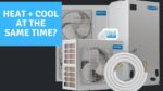 Can the MrCool Universal Heat and Cool at the Same Time? - Ask the Expert Episode 231