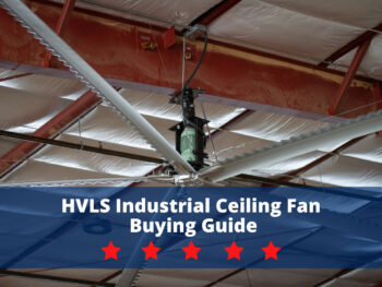 HVLS Industrial Ceiling Fan Buying Guide