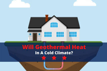 Will Geothermal Heat in a Cold Climate?