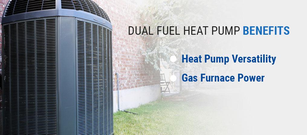 Dual Fuel Heat Pump Benefits