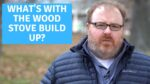 Why Am I Getting All this Build Up in My Wood Stove? - Ask the Expert Episode 243