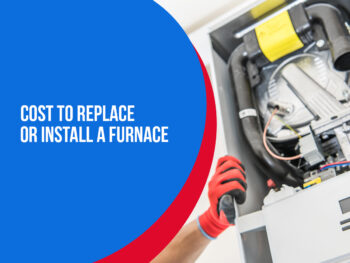 Cost to Replace or Install a Furnace