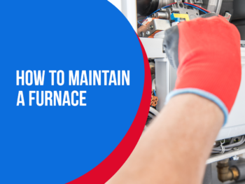 How to Maintain a Furnace