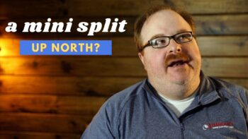 Can I Use a Mini Split as My Primary AC and Heat Up North? - Ask the Expert Episode 256