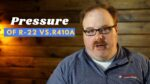 What is the Difference in Operating Pressure for R-22 vs. R410A - Ask the Expert Episode 258