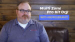 What are the refrigerant requirements for the multi zone pro kit? Ask The Expert Video Episode 277
